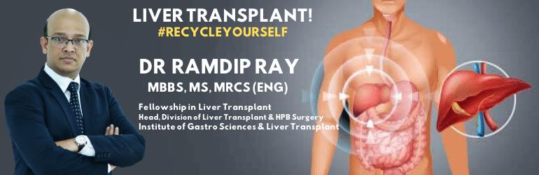 Liver transplant Dr Ramdip Ray MBBS MS, MRCS ENG